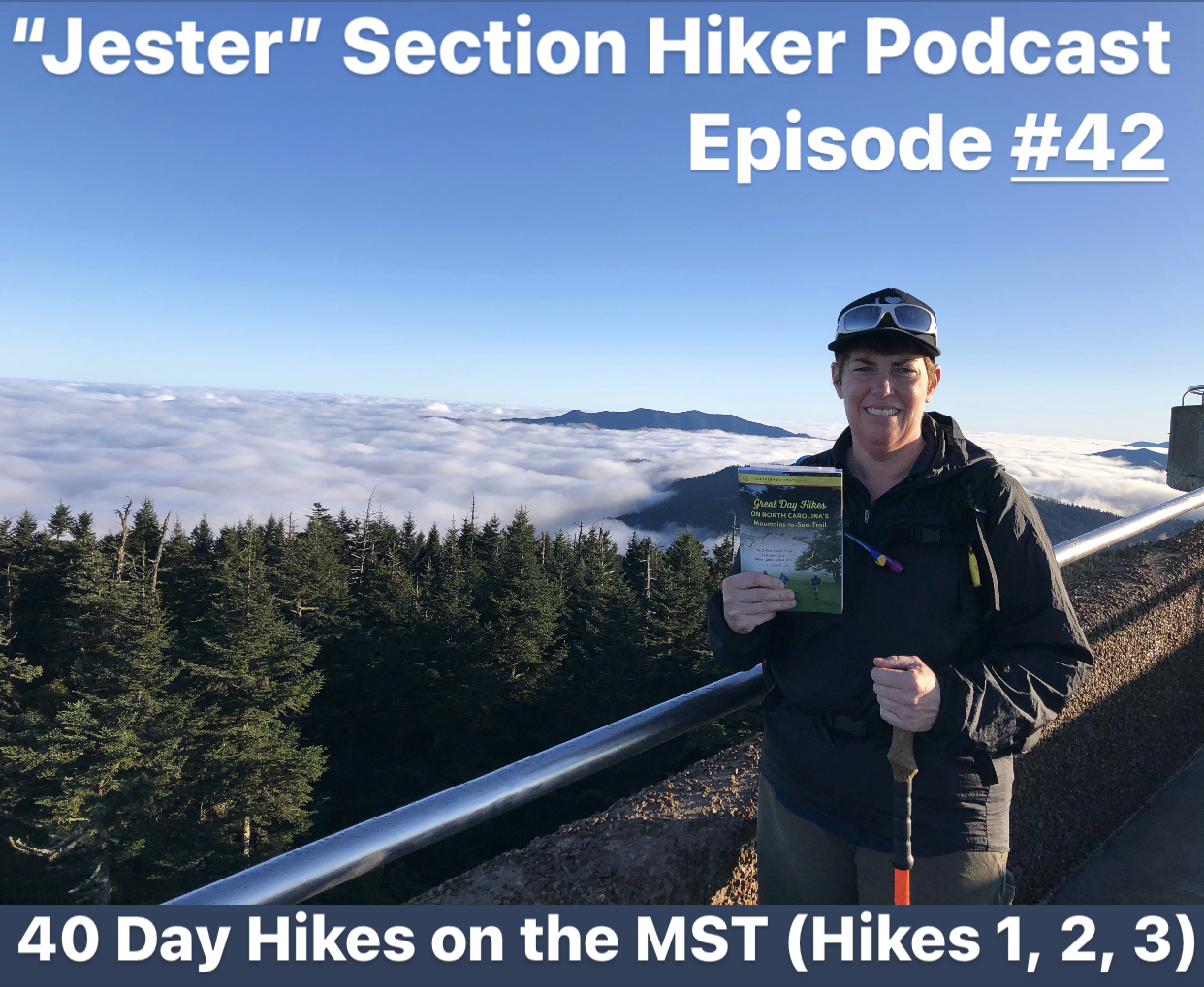"Episode #42 - ""Jester"" 40 Day Hikes on the MST (Hikes 1, 2, 3)"