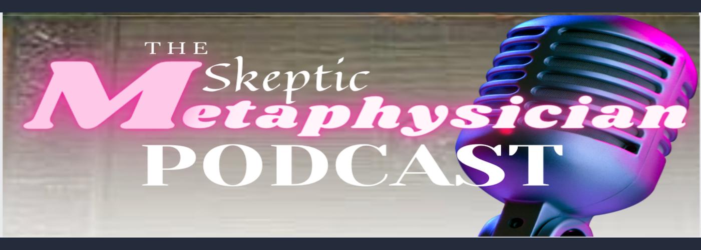 The Skeptic Metaphysician Newsletter Signup