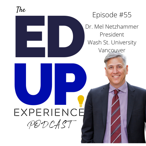 55: Dr. Mel Netzhammer, Chancellor, Washington St. University - Vancouver