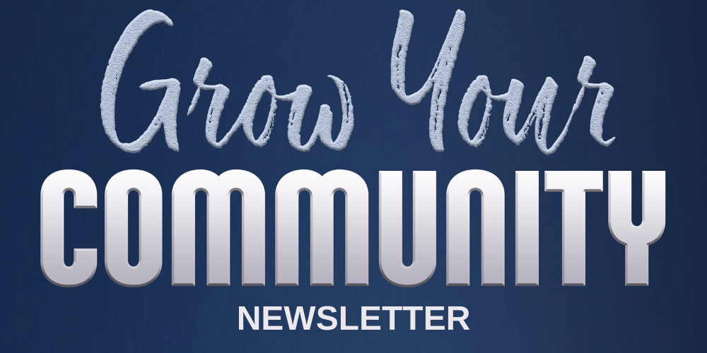 Grow Your Community Newsletter Signup