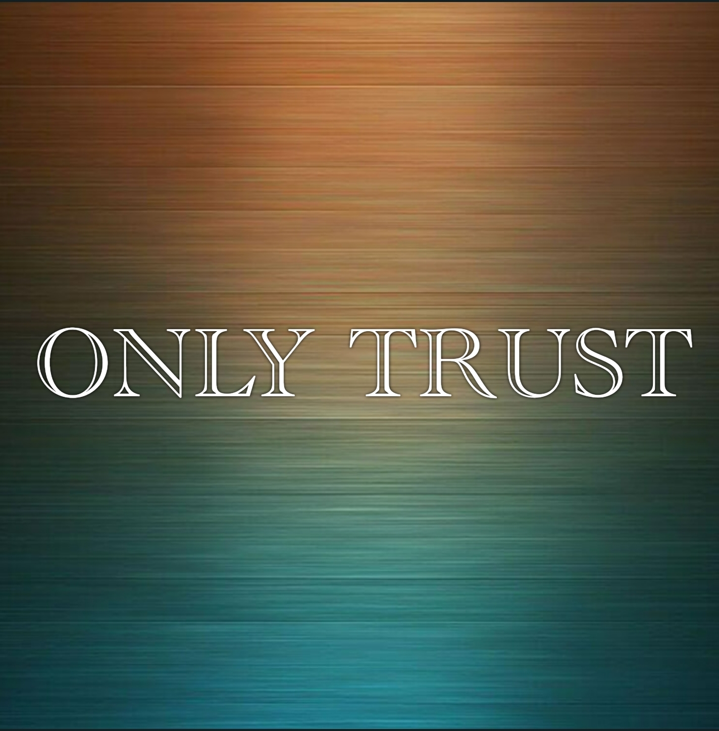 Only Trust