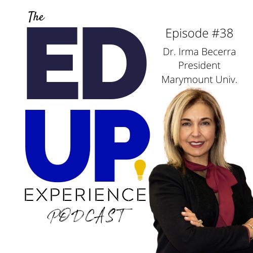 38: Dr. Irma Becerra, President, Marymount University