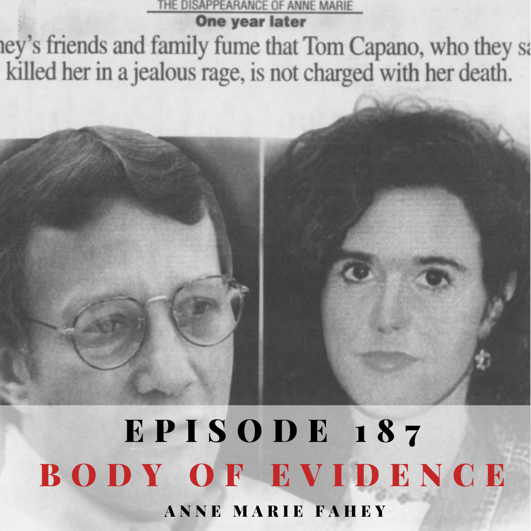 Episode 187: Body of Evidence: Anne Marie Fahey