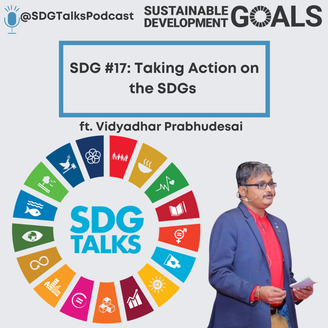 SDG #17 - Taking Action on the SDGs with Vidyadhar Prabhudesai