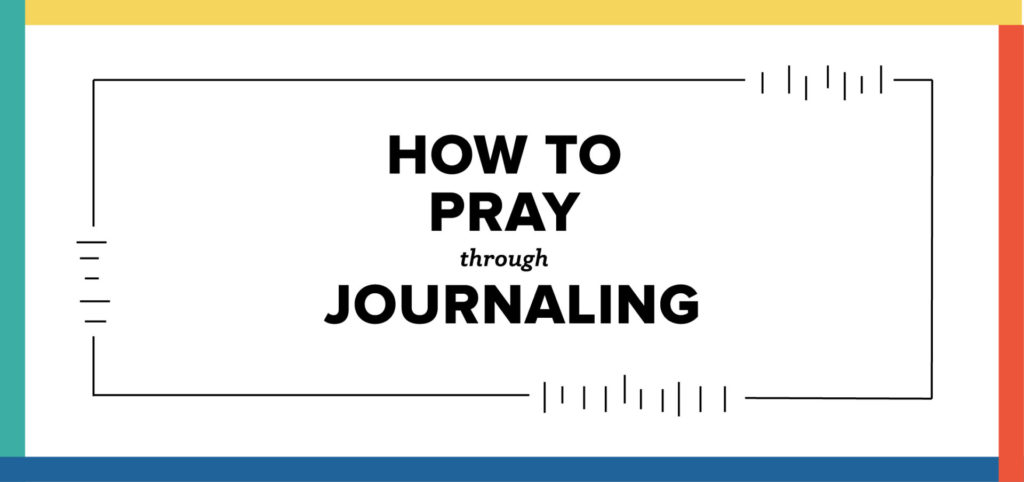 HOW TO PRAY THROUGH JOURNALING
