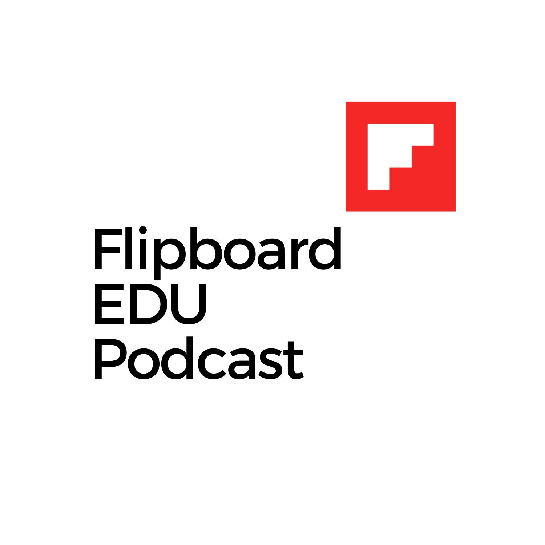 Flipboard EDU Podcast