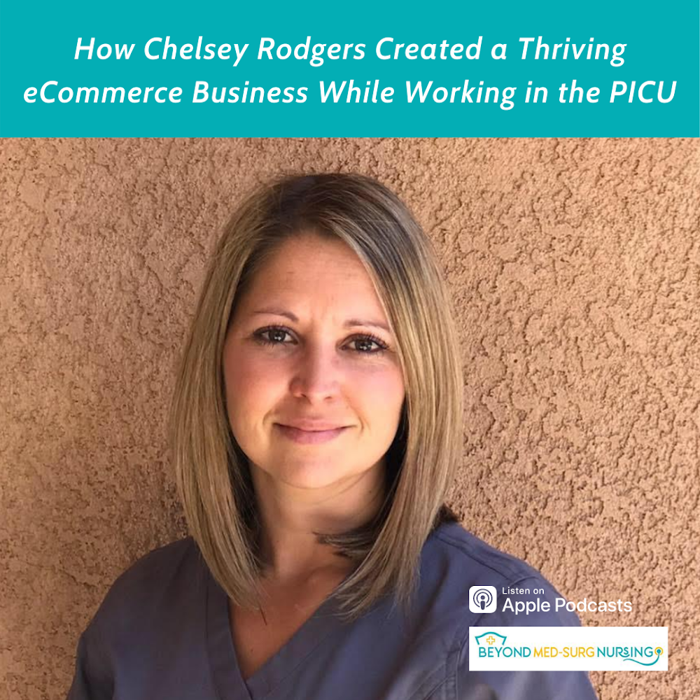 002: How Chelsey Rodgers Created a Thriving eCommerce Business While Working in the PICU