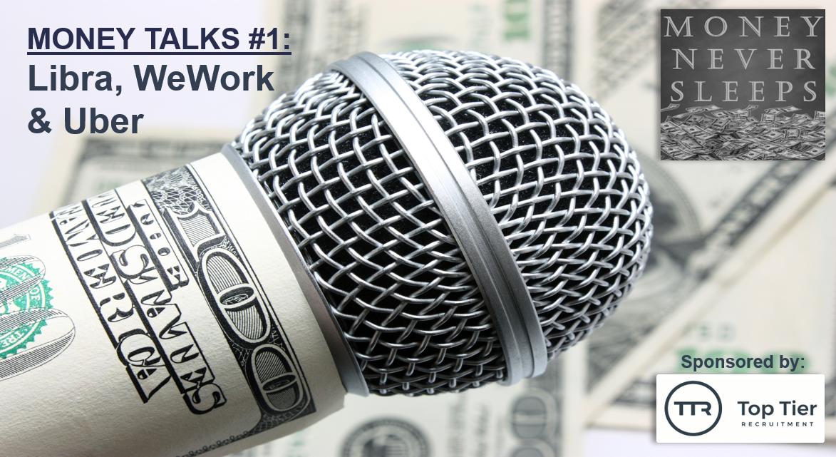 059: Money Talks #1: Libra vs. Sovereigns, WeWork vs. the World, Uber vs. London
