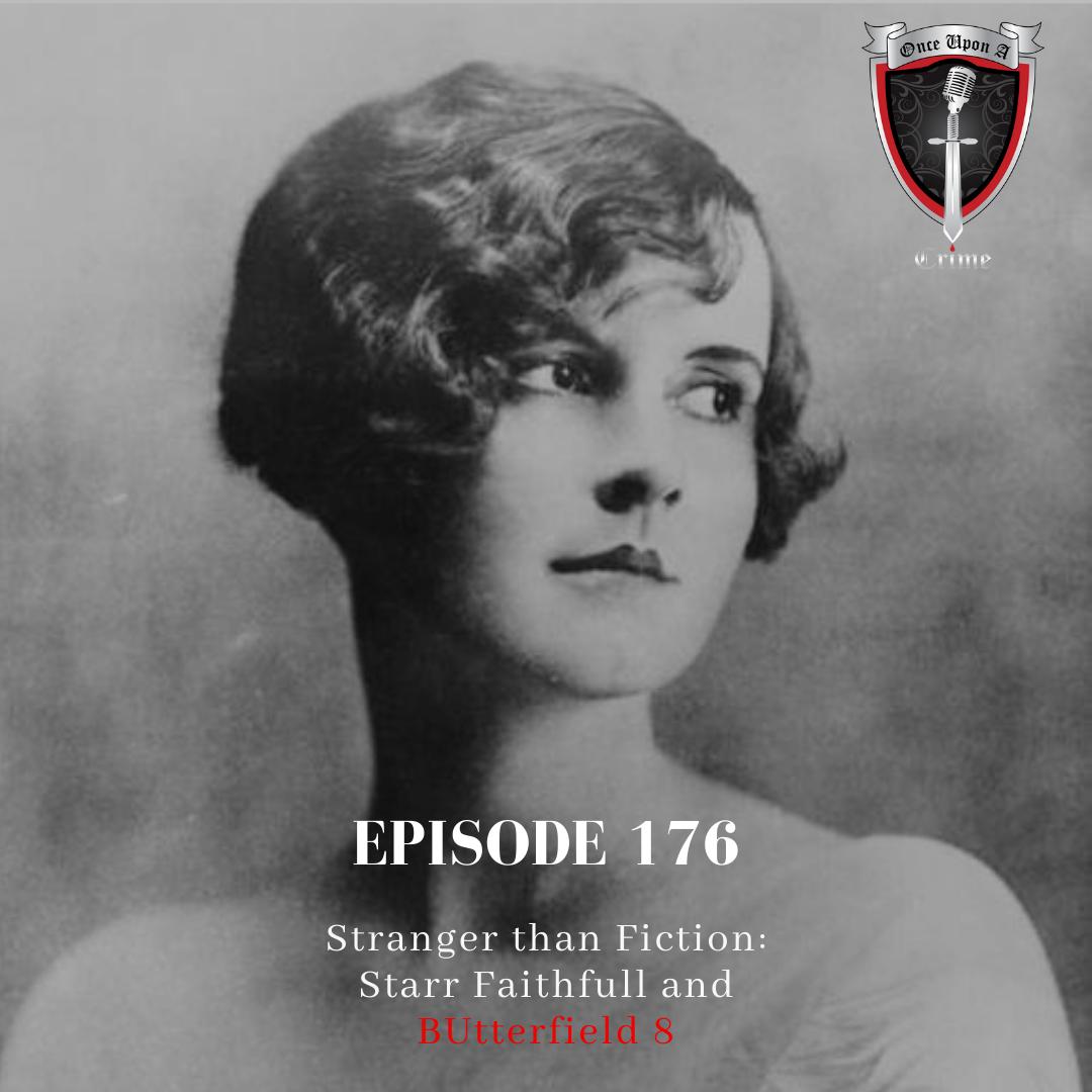 "Episode 176: Stranger Than Fiction: Starr Faithfull and ""BUtterfield 8"""