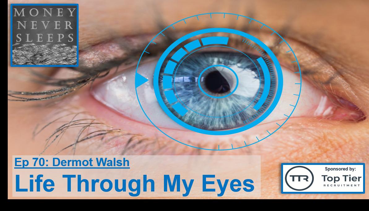 070: Life Through My Eyes