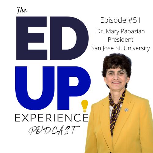 51: Dr. Mary Papazian, President, San Jose State University