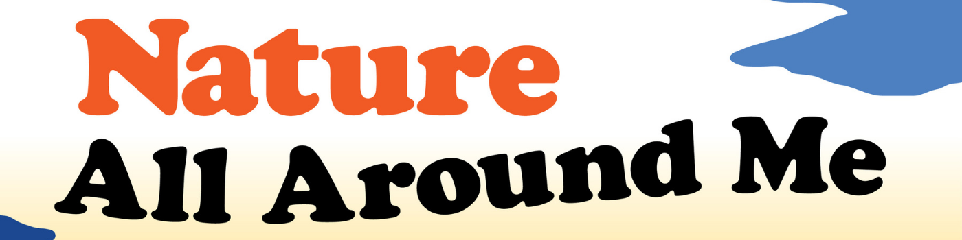 Nature All Around Me Newsletter Signup