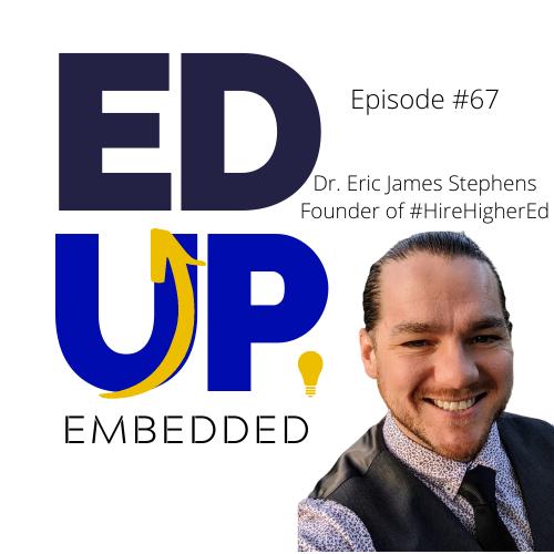 67: Dr. Eric James Stephens, Founder of #HireHigherEd