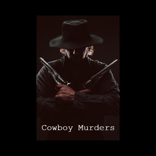 File 24: Cowboy Murders!