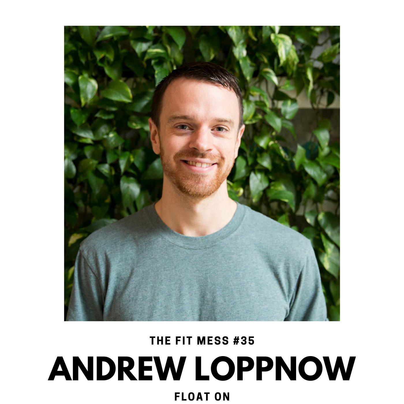 Float On with Andrew Loppnow