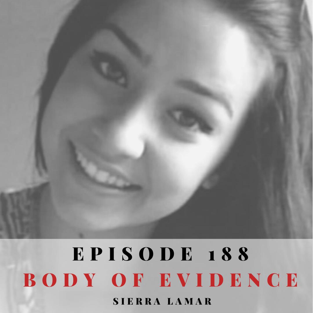 Episode 188: Body of Evidence: Sierra LaMar