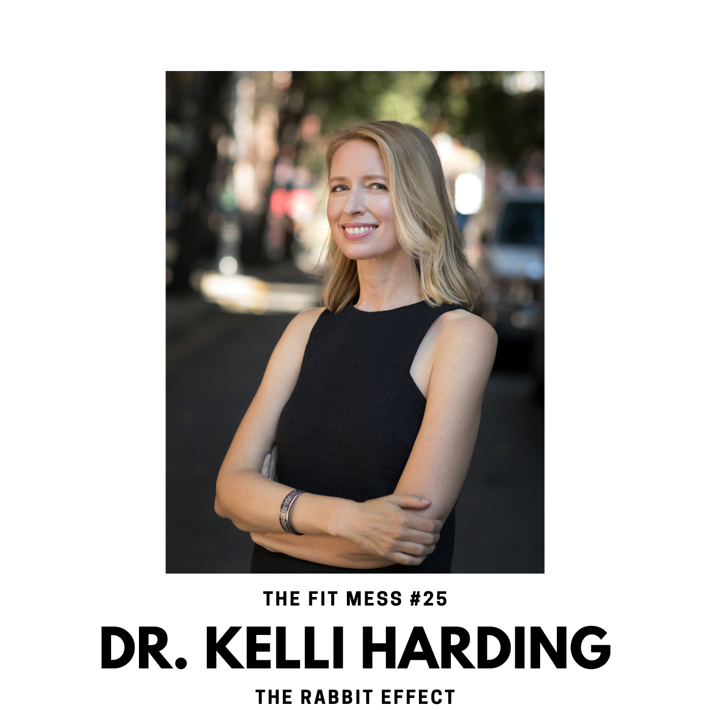 The Rabbit Effect with Dr. Kelli Harding