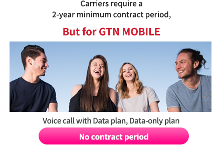 "There is a unique rule of ""two years bound"" in the career, but if it is GTN mobile plan with voice with minimum use period 7 months data plan is minimum use period none!"