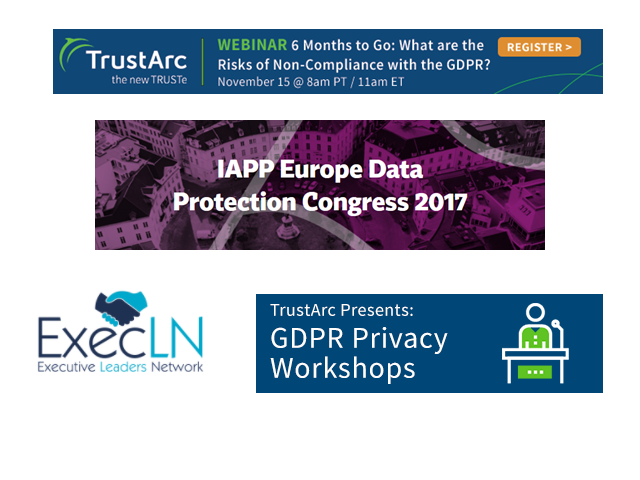 November Event Spotlight: TrustArc GDPR Privacy Workshops, IAPP Europe, ExecLN, Privacy Insight Series