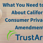 What You Need to Know About California Consumer Privacy Act Amendments