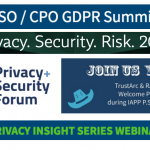October Event Spotlight: CISO / CPO GDPR Summits,  Privacy + Security Forum, IAPP PSR, TrustArc / RADAR IAPP Welcome Party, KnowledgeNet & Privacy Insight Series Webinar