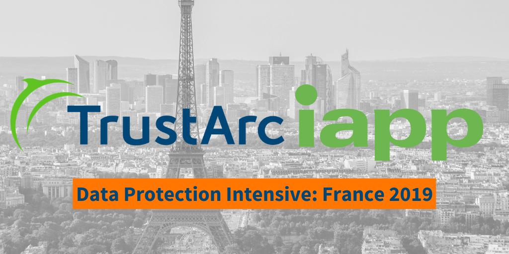 TrustArc à la Française - IAPP Data Protection Intensive: France 2019 Recap
