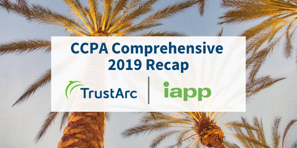 TrustArc at IAPP CCPA Comprehensive 2019 - Event Recap
