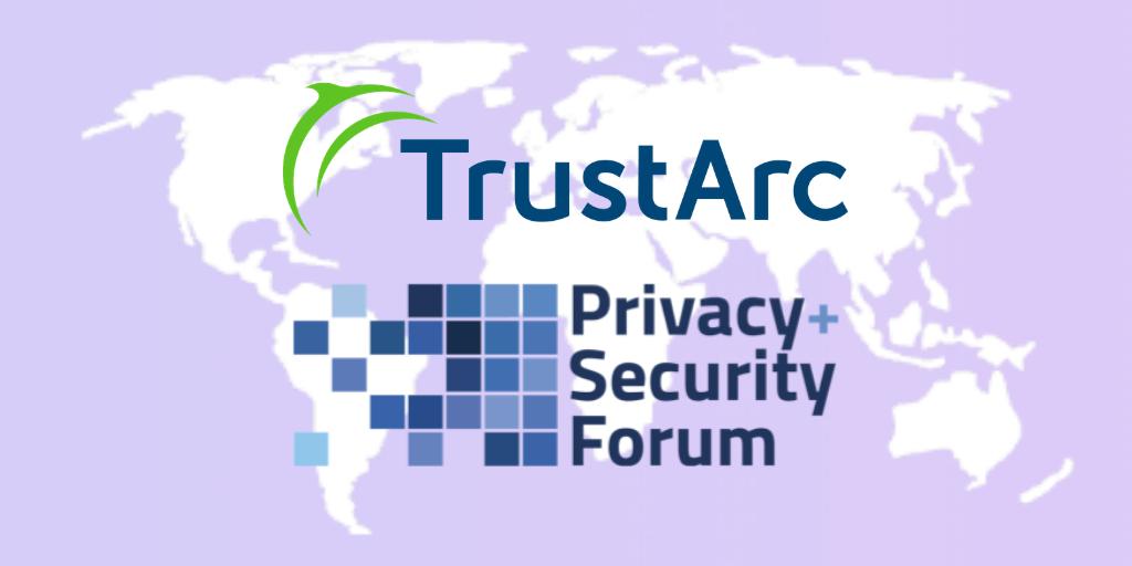 TrustArc at International Privacy + Security Forum