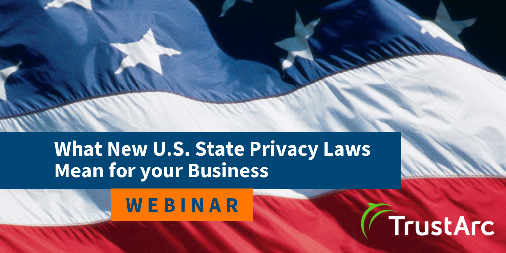 Upcoming Webinar: What New U.S. State Privacy Laws Mean for your Business