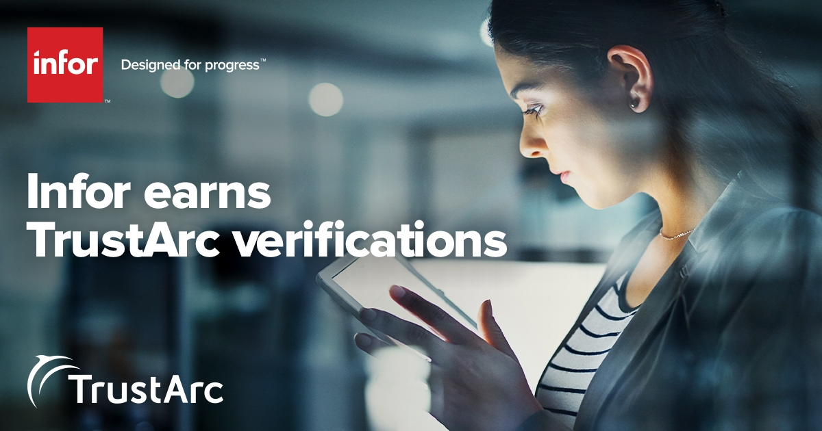 Infor Demonstrates its Commitment to Data Privacy with Independent Verification by TrustArc