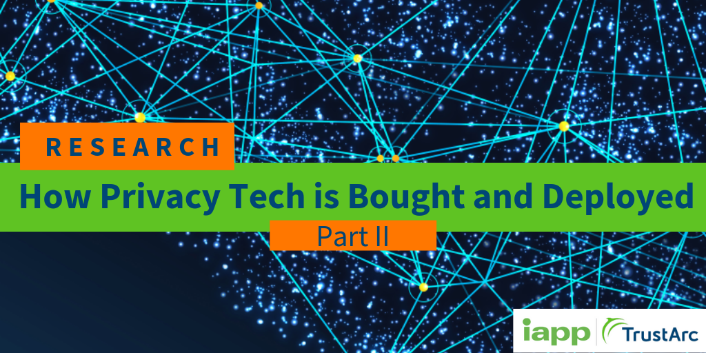 Privacy Tech Preferences by the IT Office and the Privacy Office - 2019 IAPP & TrustArc Research Blog Series Part II