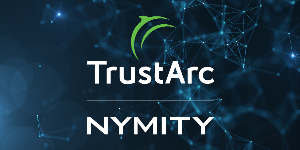 Reimagining Privacy: TrustArc Acquires Nymity