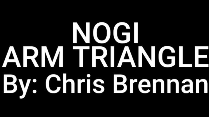 NOGI ARM TRIANGLE BY CHRIS BRENNAN