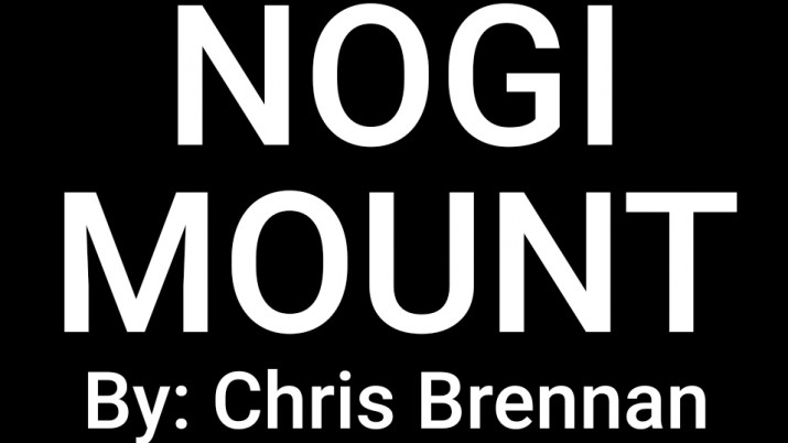 NOGI MOUNT BY CHRIS BRENNAN